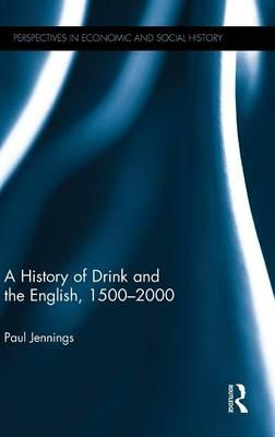 A History of Drink and theEnglish,1500-2000