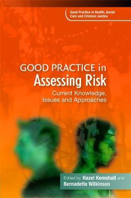 Good Practice in Assessing Risk: Current Knowledge, IssuesandApproaches