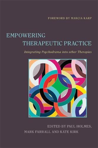 Empowering Therapeutic Practice: Integrating Psychodrama intoOtherTherapies