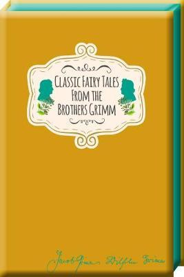Classic Fairy Tales from theBrothersGrimm