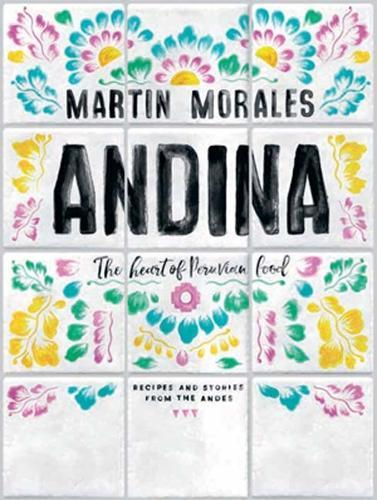 Andina: The heart ofPeruvianfood
