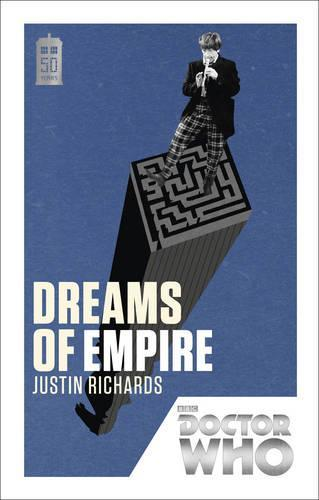 Doctor Who: Dreams of Empire: 50thAnniversaryEdition
