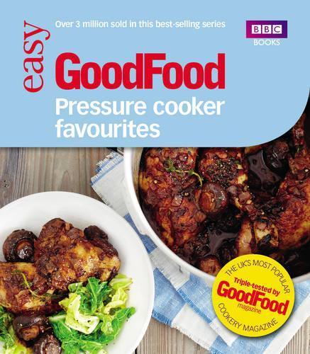 Good Food: PressureCookerFavourites