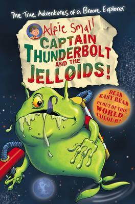 Alfie Small: Captain Thunderbolt andtheJelloids