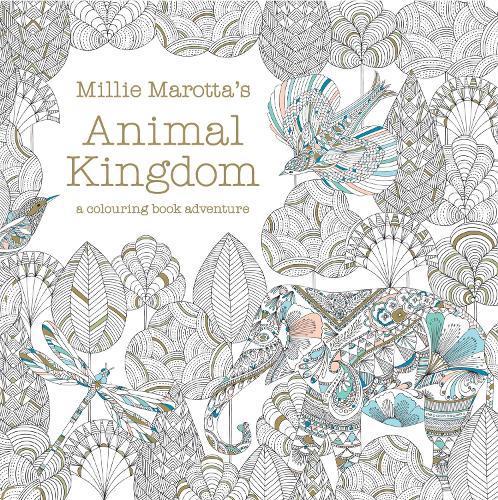 Millie Marotta's Animal Kingdom: a colouringbookadventure