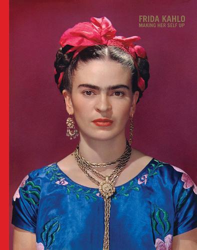 Frida Kahlo: Making HerSelfUp