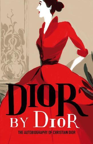 Dior by Dior: The Autobiography ofChristianDior