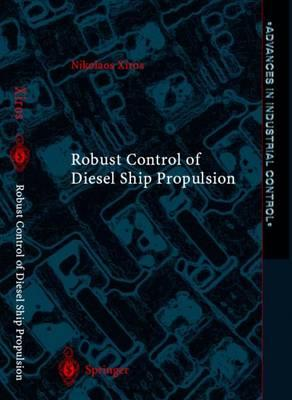 Robust Control of Diesel Ship Propulsion by Nikolaos Xiros