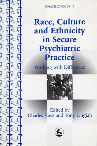 Race, Culture and Ethnicity in Secure Psychiatric Practice: WorkingwithDifference