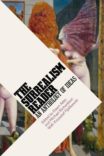 The Surrealism Reader: An AnthologyofIdeas