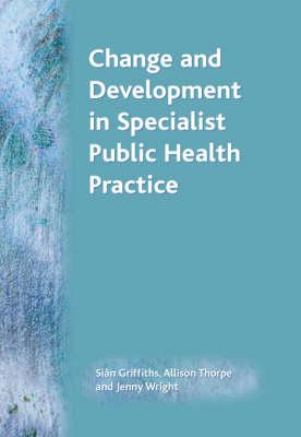 Change and Development in Specialist Public Health Practice: Leadership, Partnership and Delivery