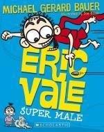 Eric Vale Super Male