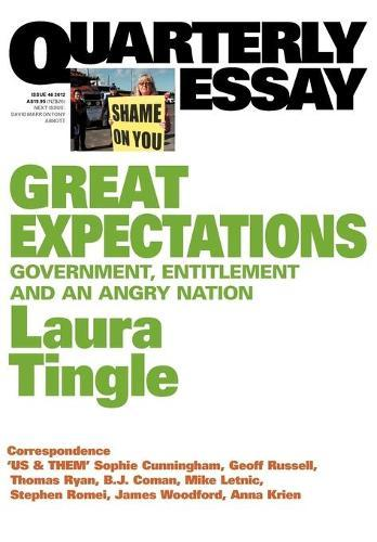 Great Expectations:Government, Entitlement And An Angry Nation:Quarterlyessay 46