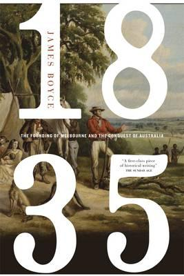 1835: The Founding Of Melbourne & The Conquest Of Australia