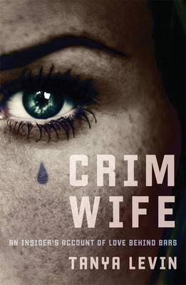 Crimwife: An Insider's Account of LovebehindBars