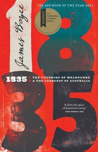 1835: The Founding of Melbourne & the ConquestofAustralia