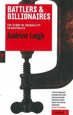 Battlers and Billionaires: The Story of Inequality inAustralia:Redbacks