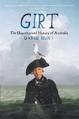 Girt: The Unauthorised HistoryofAustralia