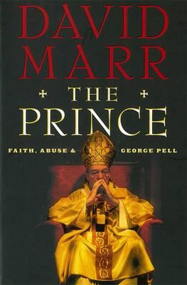 The Prince: Faith, Abuse and George Pell: QuarterlyEssay51