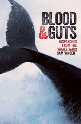 Blood & Guts: Dispatches from the Whale Wars