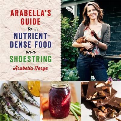 Arabella's Guide To... Nutrient-Dense Food OnAShoestring