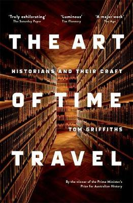The Art of Time Travel: Historians andTheirCraft