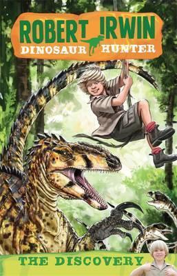 Robert Irwin Dinosaur Hunter 1:TheDiscovery