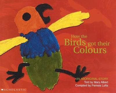 Aboriginal Story: How the Birds Got Their Colours