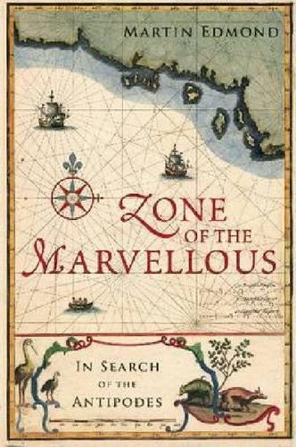 Zone of the Marvellous: In Search oftheAntipodes