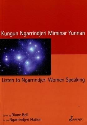 Listen to Ngarrindjeri Women Speaking: Kungun Ngarrindjeri Miminar Yunnan
