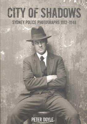 City of Shadows: Sydney PolicePhotographs1912-1948
