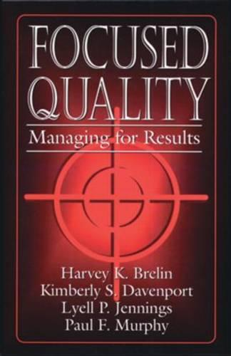Focused Quality: Managing for Results