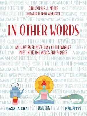In Other Words: An Illustrated Miscellany of the World's Most Intriguing WordsandPhrases