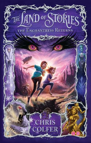 The Land of Stories: The Enchantress Returns:Book2