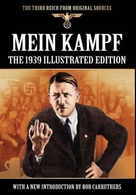 Mein Kampf - The 1939 Illustrated Edition
