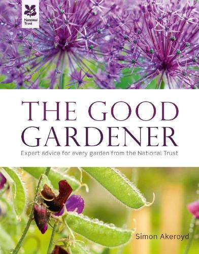 The Good Gardener: Expert advice for every garden from the National Trust