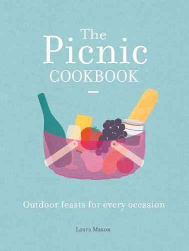 The Picnic Cookbook: Outdoor feasts foreveryoccasion
