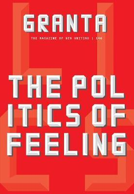 Granta 146: The PoliticsofFeeling