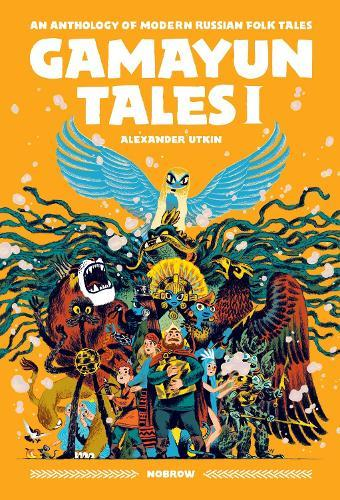 Gamayun Tales I: An Anthology of Modern RussianFolkTales