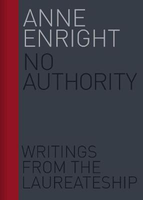 No Authority: Writings from the Laureate forIrishFiction