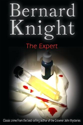 The Expert: The Sixties Crime Series by Bernard Knight