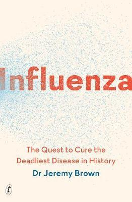 Influenza: The Quest to Cure the Deadliest Disease in History