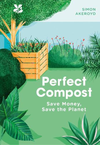 Perfect Compost: APracticalGuide