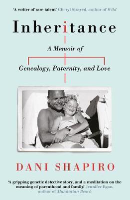 Inheritance: A Memoir of Genealogy, Paternity,andLove