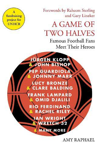 A Game of Two Halves: Famous Football Fans MeetTheirHeroes