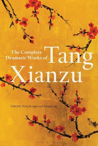 The Complete Dramatic Works ofTangXianzu