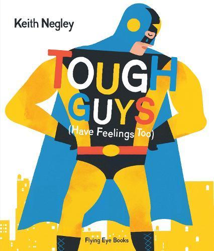 Tough Guys HaveFeelingsToo