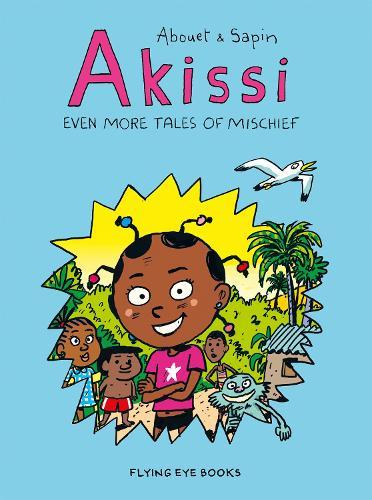 Akissi: Even More TalesofMischief