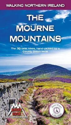 The Mourne Mountains: The 30 best hikes, handpicked by a County Down local