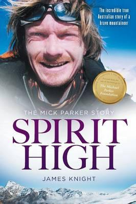 Spirit High: The MickParkerStory